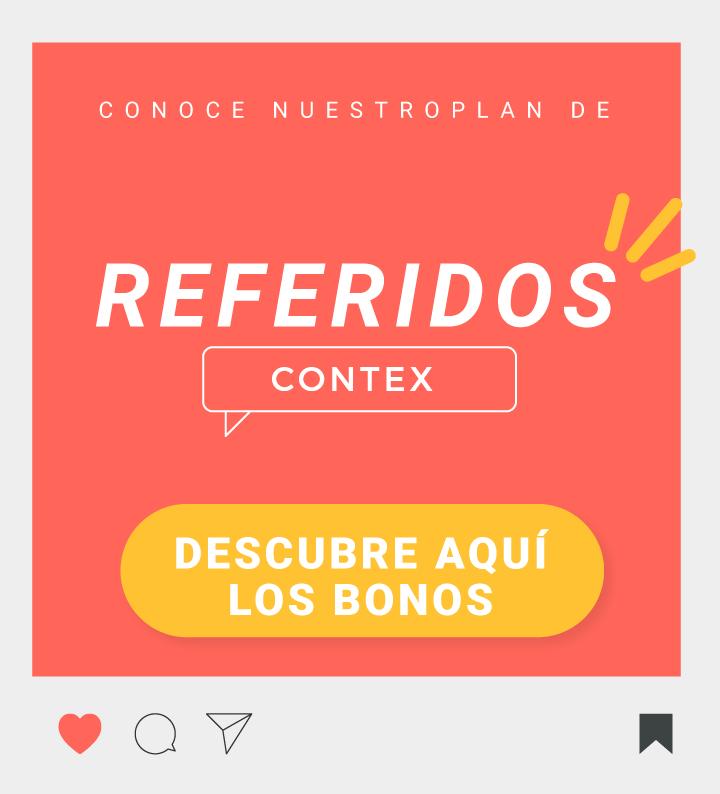 CONOCE NUESTRO PLAN DE REFERIDOS CONTEX